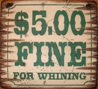ZSold Cowboy Brand Furniture Sign Advice: $5.00 Fine For Whining SOLD