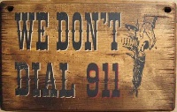 Wall Sign Home: We Don't Dial 911