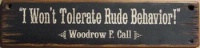 Wall Sign Movie Quote: Woodrow F. Call. I Won't Tolerate Rude Behavior!