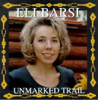 ZSold CD Eli Barsi: Unmarked Trail  Radio Guest, SCVTV Concert Series SOLD