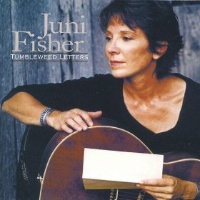ZSold CD Juni Fisher: Tumbleweed Letters, 2015 Radio Guest, SCVTV Concert Series SOLD