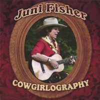 ZSold CD Juni Fisher: Cowgirlography 2015 Radio Guest, SCVTV Concert Series SOLD