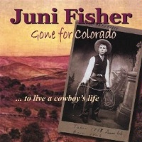 SALE CD Juni Fisher: Gone for Colorado, Radio Guest, SCVTV Concert Series SALE