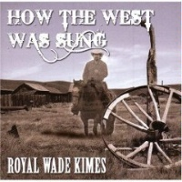 ZSOLD CD Royal Wade Kimes: How The West Was Sung, Radio Guest SOLD