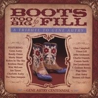 SALE CD Gene Autry Tribute: Boots Too Big to Fill SALE