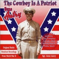 ZSold CD Gene Autry: The Cowboy is a Patriot SOLD