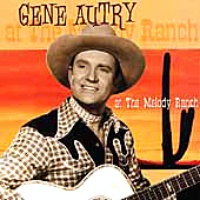 ZSold CD Gene Autry: Gene Autry at The Melody Ranch SOLD