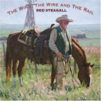 ZSold CD Red Steagall: Wind the Wire and the Rail SOLD
