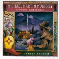 SALE CD Michael Martin Murphey: Cowboy Christmas Cowboy Songs II SALE