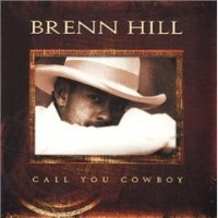ZSold SALE CD Brenn Hill: Call You Cowboy SOLD
