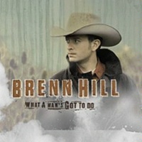 SALE CD Brenn Hill: What A Man's Got To Do SALE