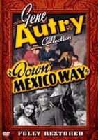 A DVD Singing Cowboy Gene Autry: Down Mexico Way