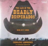 ZSold CD Caroline Lawrence: The Case of the Deadly Desperados Books on Tape SOLD