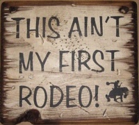 Cowboy Brand Furniture: Wall Sign-Rodeo-This Ain't My First Rodeo