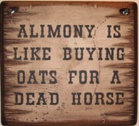 Cowboy Brand Furniture: Wall Sign-Advice-Alimony Is Like Buyring Oats For A Dead Horse