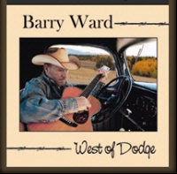 CD Barry Ward: West of Dodge, Radio Guest, SCVTV Concert Series