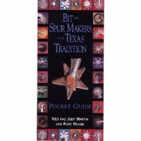 ZSold BK Ned and Jody Martin: Bit and Spur Makers in the Texas Tradition SIGNED SOLD