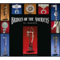BK Ned and Jody Martin: Bridles of the Americas, Indian Silver, Vol. 1 SIGNED