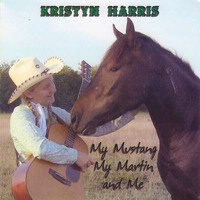 ZSOld CD Kristyn Harris: My Mustang, My Martin and Me, Radio Guest, SCVTV Concert Series SOLD