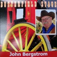 A CD John Bergstrom: Butterfield Stage, Radio Guest, SCVTV OutWest Concert