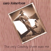 SALE CD Gary Robertson: The Only Cowboy There Was Me SALE