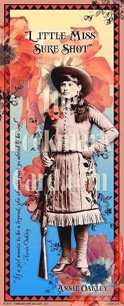 BookMarkCard Friends: Annie Oakley, If a girl wants to be a legend...Flowers