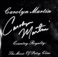 ZSold CD Carolyn Martin: Country Royalty: The Music of Patsy Cline, Radio Guest, SCVTV OutWest Concert SOLD