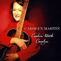 ZSold CD Carolyn Martin: Cookin' With Carolyn, Radio Guest, SCVTV OutWest Concert SOLD