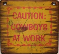 ZSold Cowboy Brand Furniture: Wall Sign-Cowboy-Caution: Cowboys At Work