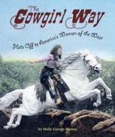 ZSold CHBK Holly George-Warren: The Cowgirl Way Hats Off to America's Women of the West SOLD