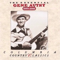 CD Gene Autry: The Essential Gene Autry 1933-1946