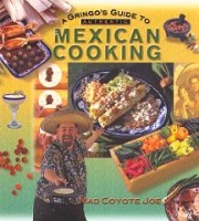 ZSold BKCK Mad Coyote Joe: Gringo's Guide to Mexican Cooking