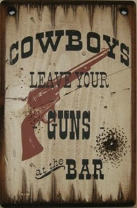 Wall Sign Saloon Cowboys Leave Your Guns At The Bar Small