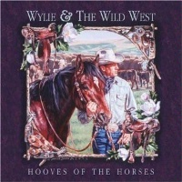 ZSold CD Wylie and the Wild West: Hooves of the Horses SOLD