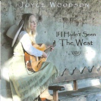 ZSold CD Joyce Woodson: If I Hadn't Seen The West SOLD