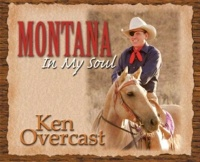 SALE CD Ken Overcast: Montana In My Soul SALE