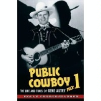 ZSold BKET Holly George-Warren: Public Cowboy #1 The Life and Times of Gene Autry Paperback SOLD