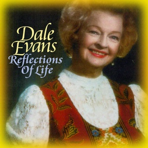 SALE CD Dale Evans: Reflections of Life SALE