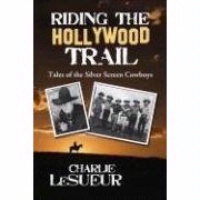 ZSold BKET Charlie LeSueur: Riding the Hollywood Trail SIGNED SOLD