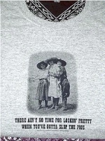 ZSold Side Saddle Vintage Cowgirl T-Shirt: There Ain't No Time For Lookin' Pretty When You've Got To Slop The Pigs SOLD