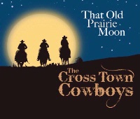 SALE CD The Cross Town Cowboys: That Old Prairie Moon SALE