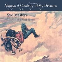 CD Syd Masters & The Swing Riders: Always A Cowboy In My Dreams Radio Guest