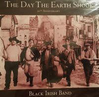 Black Irish Band: The Day The Earth Shook SALE