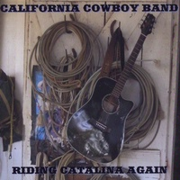 ZSold CD California Cowboy Band: Riding Catalina Again, SCVTV Concert Series SOLD