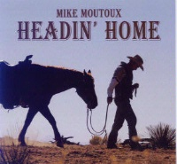 ZSold CD Mike Moutoux: Headin' Home SOLD