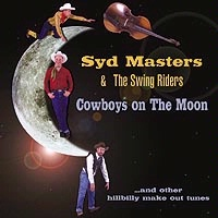 ZSold CD Syd Masters & The Swing Riders: Cowboys on the Moon Radio Guest  SOLD