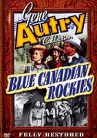 A DVD Singing Cowboy Gene Autry: Blue Canadian Rockies
