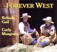 SALE CD Belinda Gail & Curly Musgrave : Forever West  Radio Guest, SCVTV Concert Series SALE