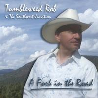 SALE CD Tumbleweed Rob & The Southwest Junction: Fork in the Road, Radio Guest, SCVTV Concert Series SALE