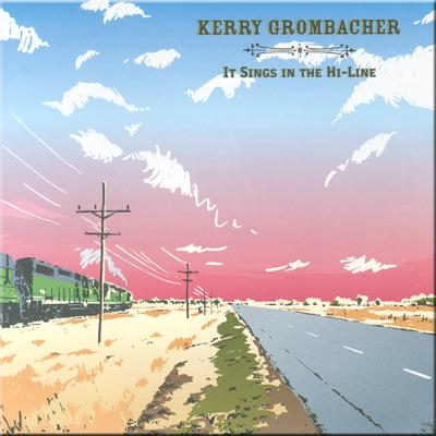 SALE CD Kerry Grombacher: It Sings In The Hi-Line, Radio Guest, SCVTV Concert Series SALE